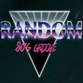 RANDOM: 80s groove